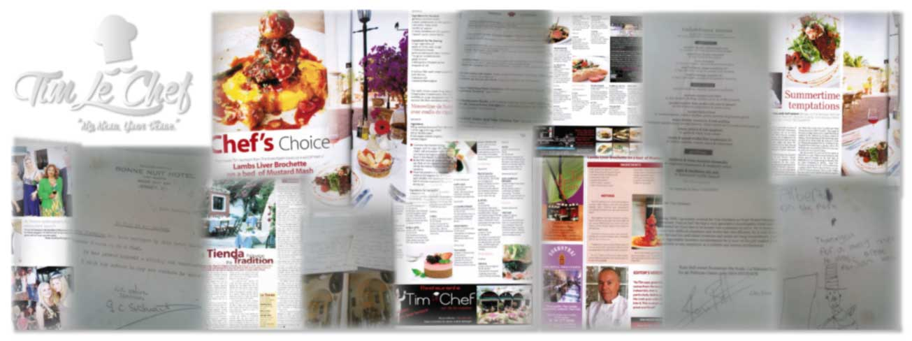 Tim Le Chef has appeared throughout the press over the Costa del Sol and abroad, and has run renowned restaurants such as The Front Room